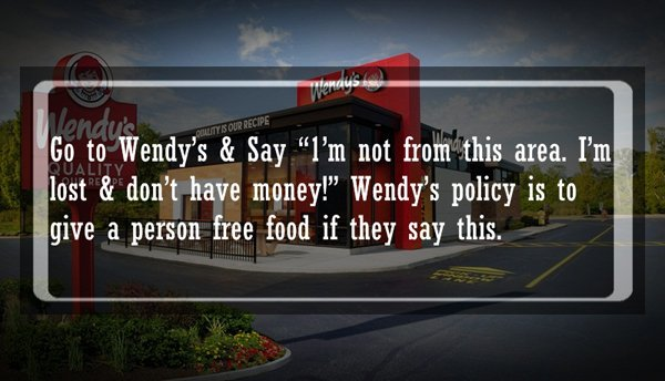 (Update: After talking to some Wendy's employees, it turns out this one isn't exactly true. Darn.)