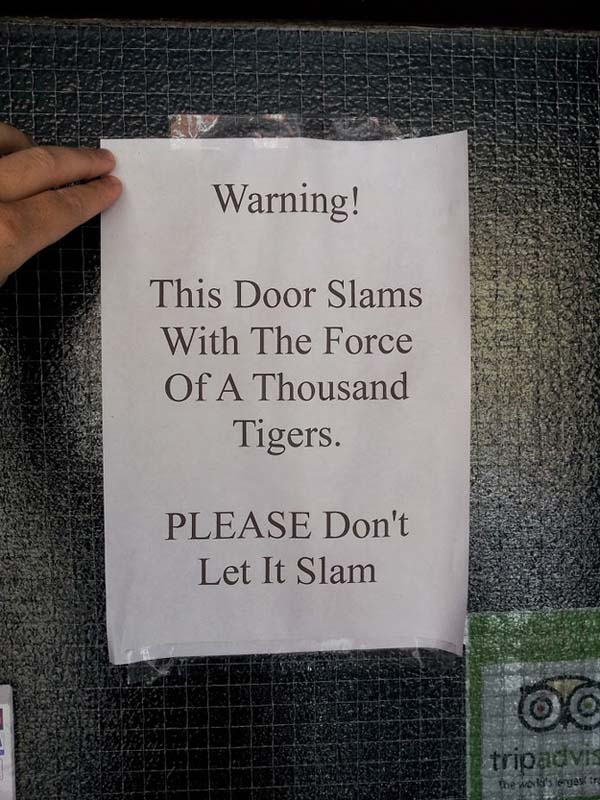 4.) Please don't slam the door