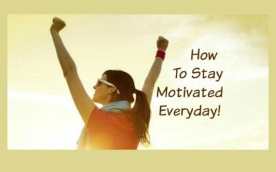 How To Stay Motivated Everyday