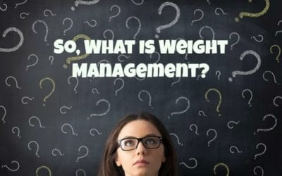 So, What Is Weight Management?