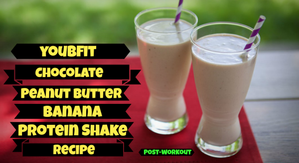 Chocolate, Peanut Butter, Banana Protein Shake Recipe- Post Workout #youbfit