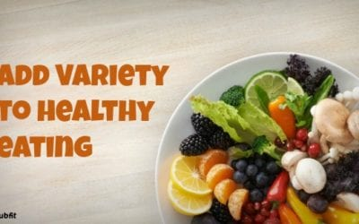 Add Variety to Healthy Eating