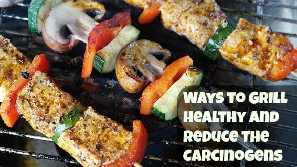 Ways to Grill Healthy and Reduce the Carcinogens