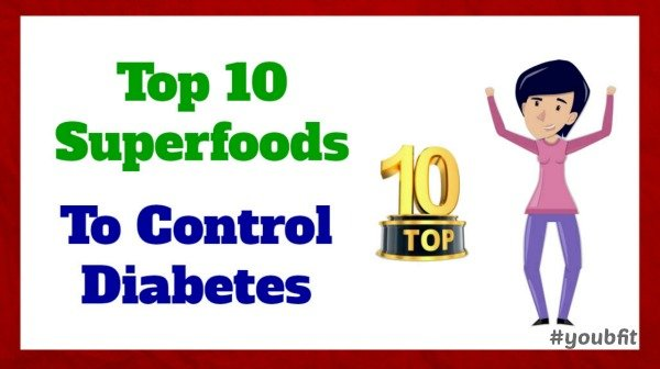 Top 10 Superfoods To Control Diabetes