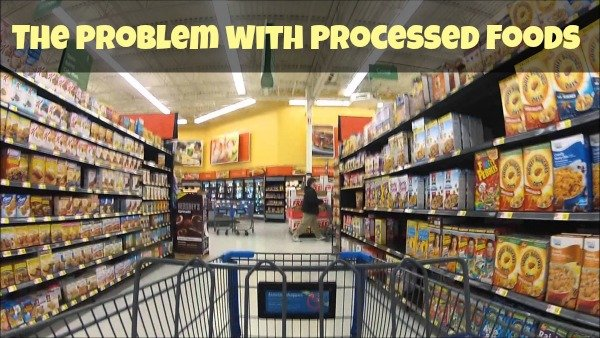 The problem with Processed Foods