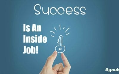 Success Is An Inside Job, It's All About You