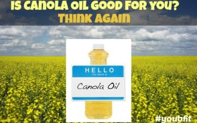 If You Think Canola Oil Is Good For You. Think Again