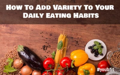 How To Add Variety To Your Daily Eating Habits