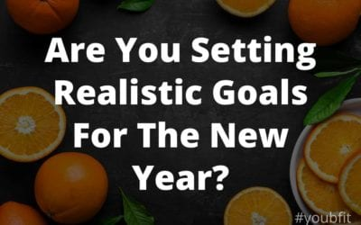 Are You Setting Realistic Goals For The New Year?