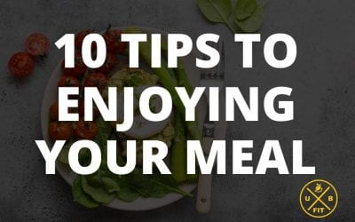 10 Tips To Enjoying Your Meal