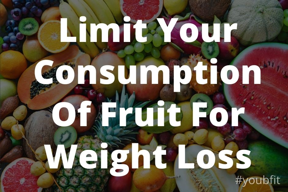 Limit Your Consumption Of Fruit